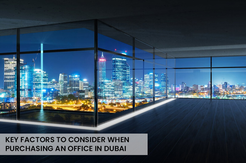 Gearing Up for Business: Key Factors to Consider When Purchasing an Office in Dubai